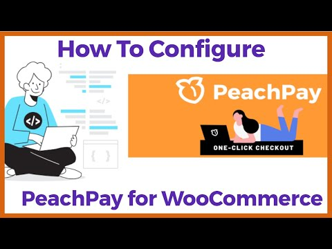 How To Configure Peachpay In Woocommerce | Peachpay Setting