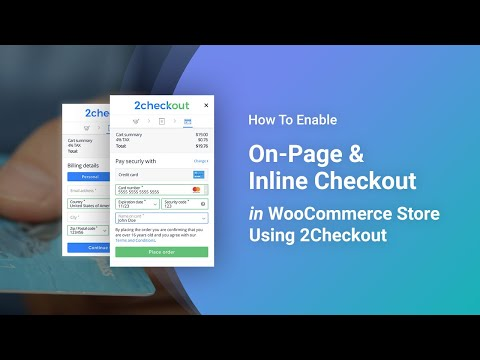 How To Enable On-Page & Inline Checkout in WooCommerce Store Using 2Checkout Payment Gateway Plugin