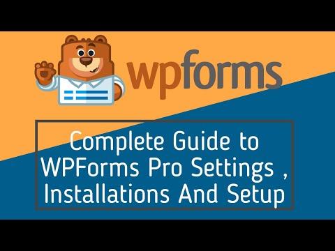Complete Guide to WPForms Pro Settings , Installations And Setup