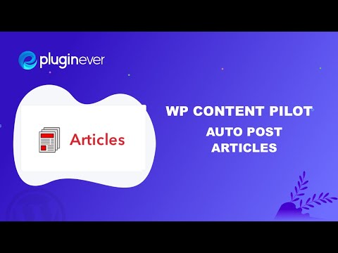 Automatic Articles Posting to WordPress - WP Content Pilot