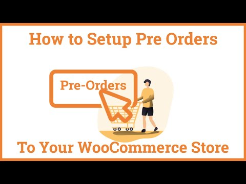 How to Setup Pre Orders In WooCommerce Store
