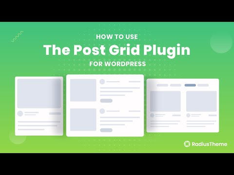 How To Use The Post Grid Plugin for WordPress