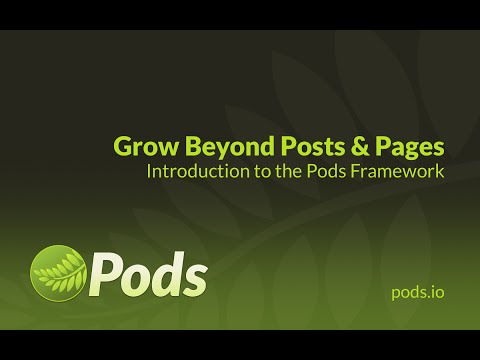 Grow Beyond Posts and Pages: Introduction to Pods