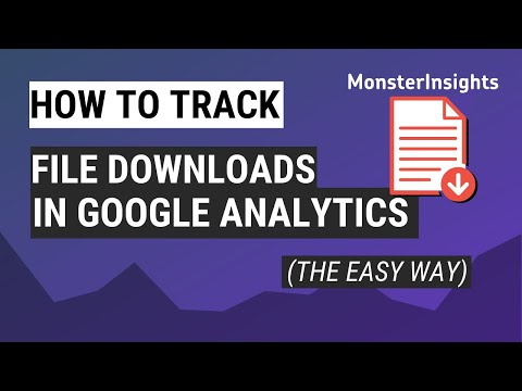 How to Track File Downloads in Google Analytics (the Easy Way)