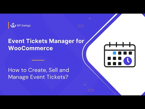 How to Create, Sell and Manage Event Tickets in WooCommerce?