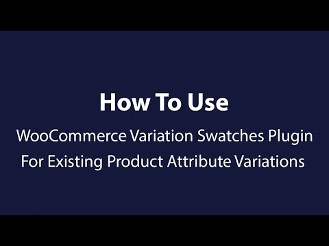 How To Import WooCommerce Swatches Plugin Data For Existing Product Attribute Variations