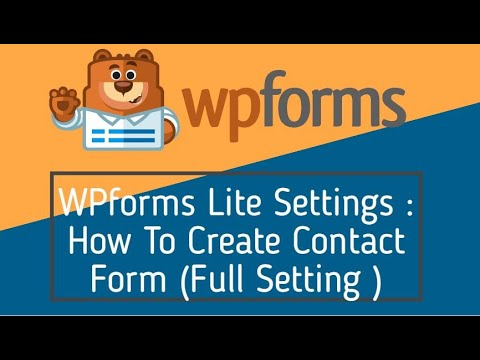 WPforms Lite Settings : How To Create Contact Form With Full Setting Discussed 2020