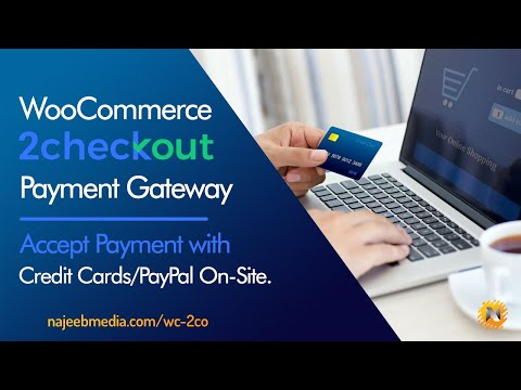WooCommerce 2Checkout Payment Gateway with ConvertPlus - Accept Credit Cards and PayPal