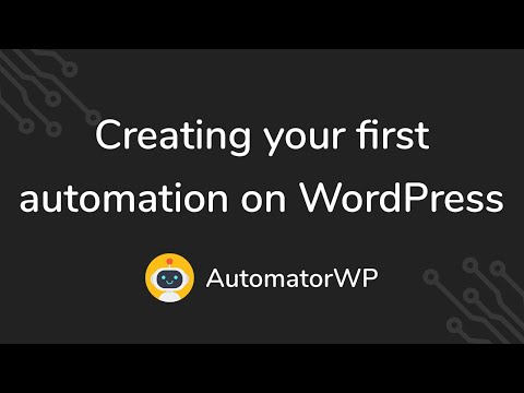 AutomatorWP - Creating your first automation on WordPress