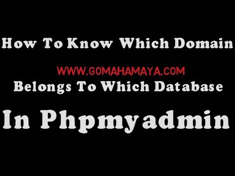 How To Know Which Domain Belongs To Which Database In Phpmyadmin