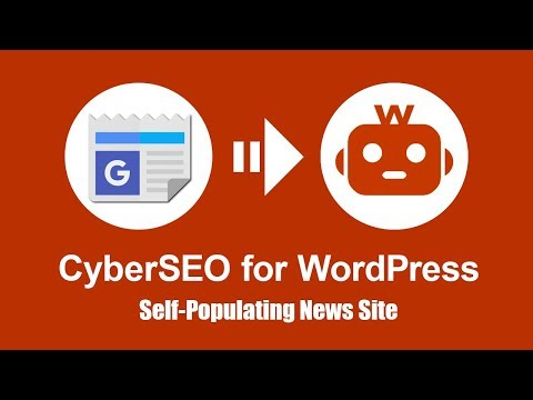 CyberSEO Lite: Self-populating WordPress news site powered by Google News feed