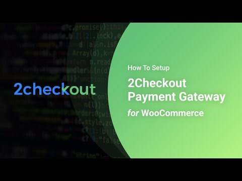 How To Setup 2Checkout Payment Gateway for WooCommerce In WordPress Powered eCommerce Store