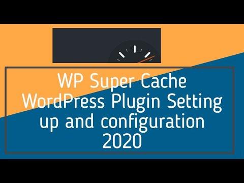 WP Super Cache WordPress Plugin Setting up and configuration 2020