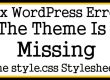 Fix WordPress Error The Theme Is Missing The style.css Stylesheet