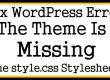 Fix WordPress Error The Theme Is Missing The style.css Stylesheet