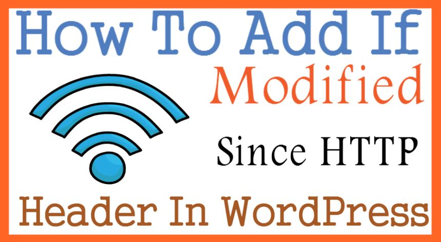 How To Add If Modified Since HTTP Header In Your WordPress website