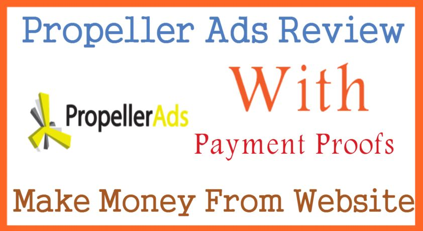 Propeller Ads Review With Payment Proofs