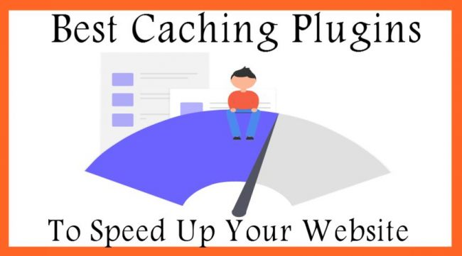 Best Caching Plugins To Speed Up Your Website