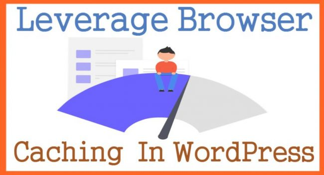 Leverage Browser Caching In WordPress