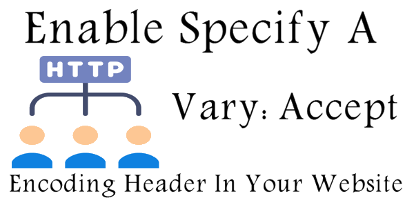 Enable Specify A Vary Accept-Encoding Header