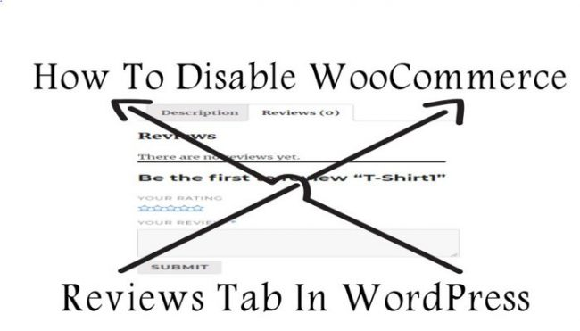 how to Disable WooCommerce Reviews Tab In WordPress