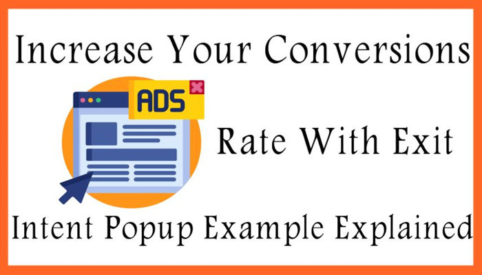 Increase Your Conversions Rate With Exit Intent Popup Example Explained