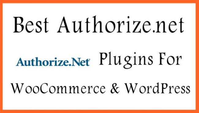 Best Authorize.net Plugins For WooCommerce & WordPress