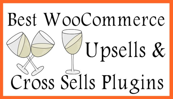 7 Best WooCommerce Upsells And Cross Sells Plugins 2019