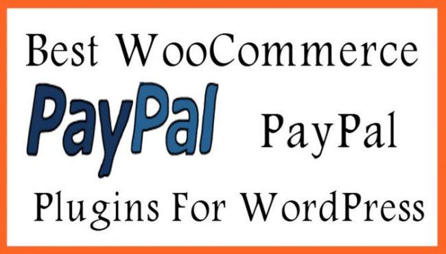 Best PayPal Plugins For WooCommerceAndWordPress