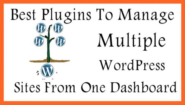 Best Plugins To Manage Multiple WordPress Sites From One Dashboard