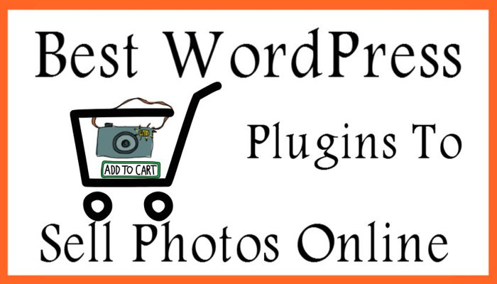 Best WordPress Plugins To Sell Photos Online