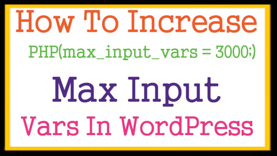 [Solved] How To Increase PHP Max Input Vars In WordPress