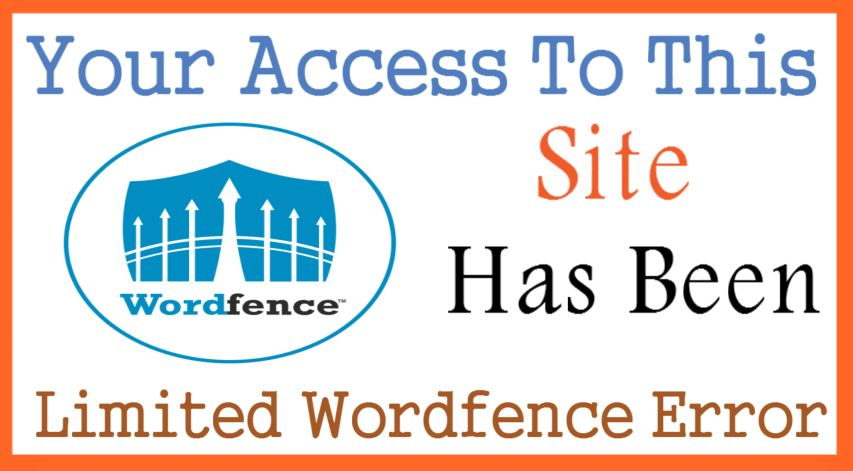 Your Access To This Site Has Been Limited Wordfence