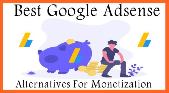 Best Google Adsense Alternatives For Monetization