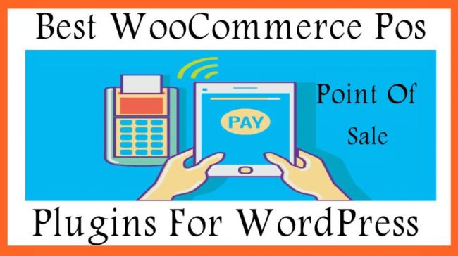 Best WooCommerce Point of Sale (Pos) Plugins For WordPress
