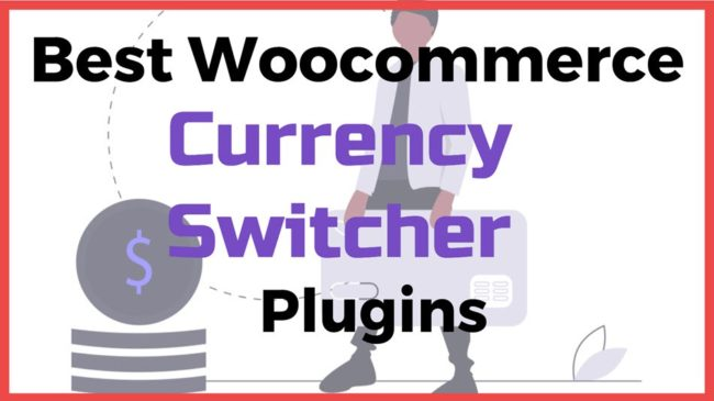 Best Woocommerce Currency Switcher Plugins