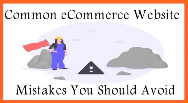 Common eCommerce Website Mistakes You Should Avoid
