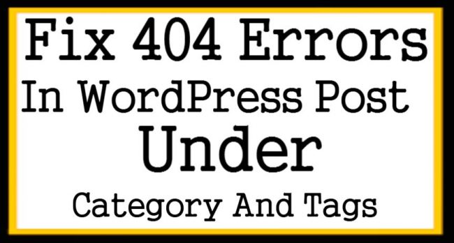 Fix 404 Errors In WordPress Post Under Category And Tags