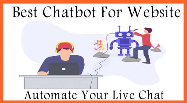 Best ChatbotPlatform For Website To Automate Your Live Chat