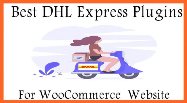 Best WooCommerce DHL Express Plugins With Print Label