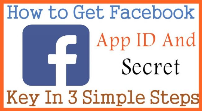 How toGet Facebook App ID And Secret Key In 3 Simple Steps