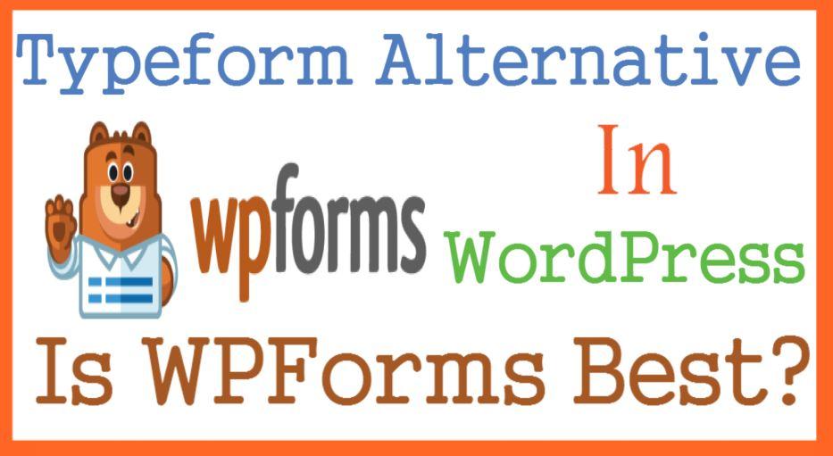 Typeform Alternative In WordPress Is WPForms Best