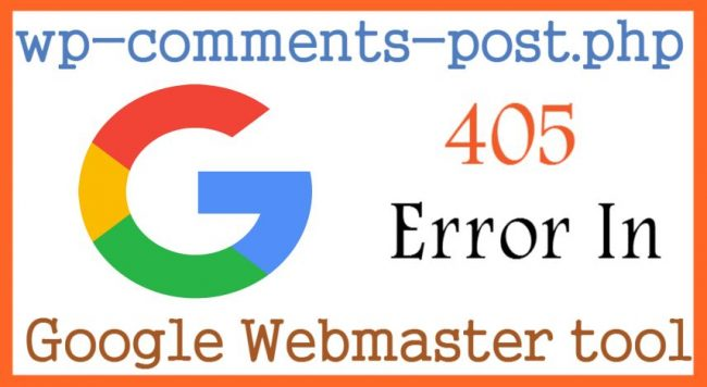 wp-comments-post.php 405 Error In Google Webmaster tool