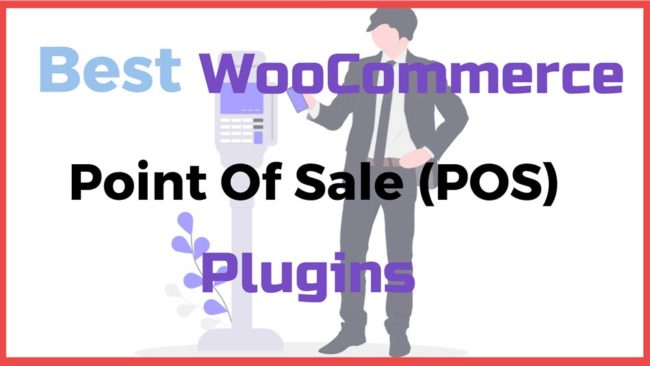 Best WooCommerce Point Of Sale Pos Plugins