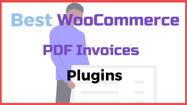 Best WooCommerce PDF Invoices Plugins