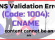 DNS Validation Error (Code 1004) CNAME content cannot be an IP (Code 9040)