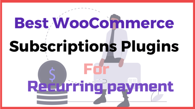 Best WooCommerce Subscriptions Plugins for recurring payments