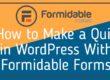 How to Make a Quiz in WordPress With Formidable Forms