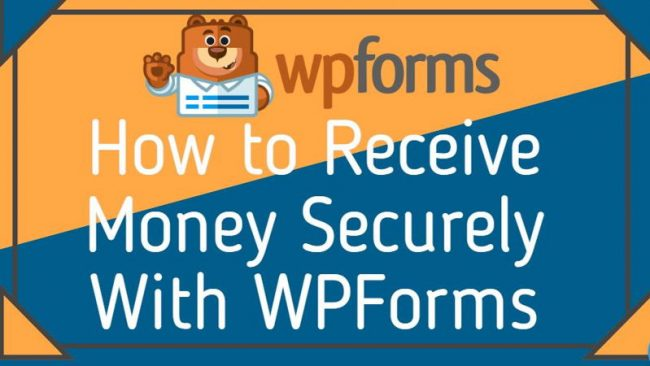 How to Receive Money Securely With WPForms