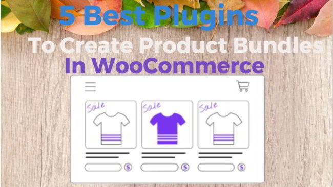 5 Best Plugins To Create WooCommerce Product Bundles 2020